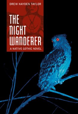 Book The Night Wanderer: A Native Gothic Novel by Drew Taylor