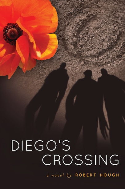 Diego's Crossing by Robert Hough