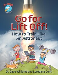 Go For Liftoff!: How to train like an astronaut