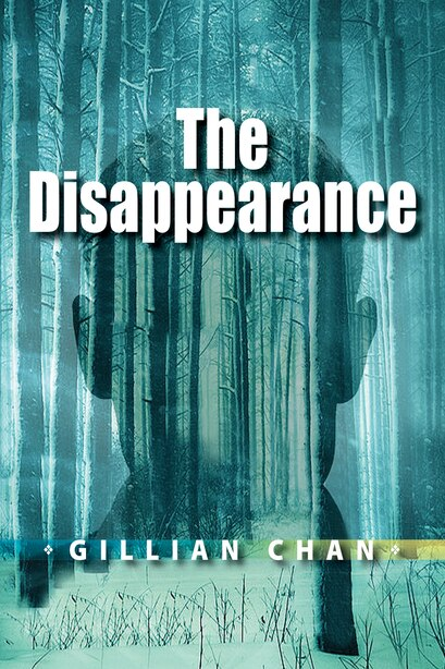 The Disappearance by Gillian Chan