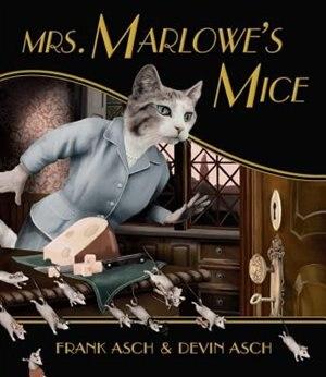 Mrs. Marlowe's Mice de Frank Asch