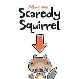 Book Scaredy Squirrel by Mã©lanie Watt