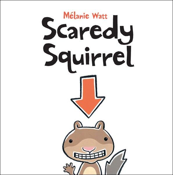 Scaredy Squirrel de Mélanie Watt