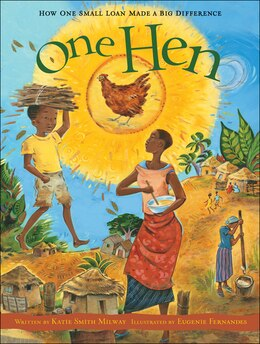 Book One Hen: How One Small Loan Made a Big Difference by Katie Smith Milway