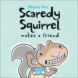 Book Scaredy Squirrel Makes a Friend by Mã©lanie Watt