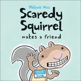 Book Scaredy Squirrel Makes a Friend by Mã©lanie Watt
