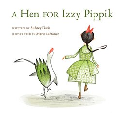 Book A Hen for Izzy Pippik by Aubrey Davis