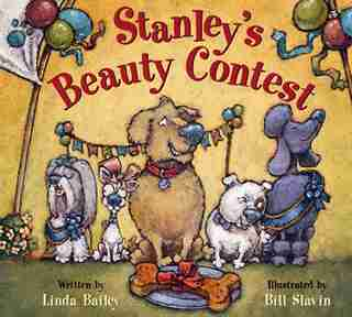 Stanley's Beauty Contest by Linda Bailey
