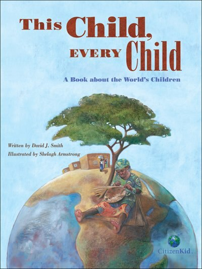 This Child, Every Child: A Book About The World's Children by David J. Smith