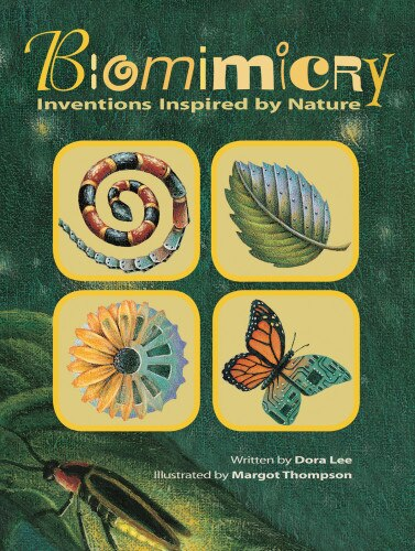 Biomimicry: Inventions Inspired by Nature by Dora Lee