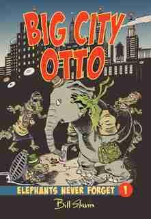Big City Otto by Bill Slavin