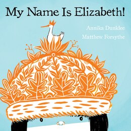 Book My Name Is Elizabeth! by Annika Dunklee