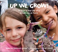 Up We Grow!: A Year In The Life Of A Small  Local Farm