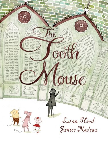 The Tooth Mouse by Susan Hood