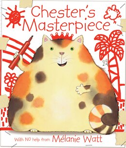 Book Chester's Masterpiece by Mélanie Watt