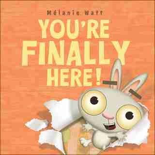 You're Finally Here! by MÚlanie Watt