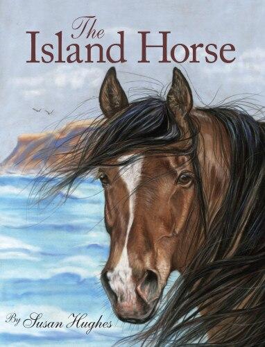 The Island Horse by Susan Hughes