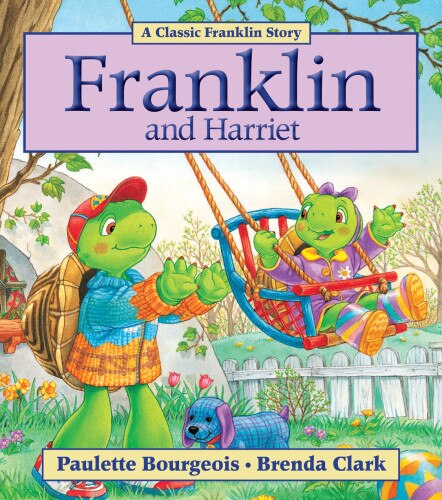 Franklin and Harriet by Paulette Bourgeois