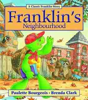 Franklins Neighbourhood by Paulette Bourgeois