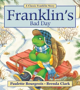 Book Franklin's Bad Day by Paulette Bourgeois