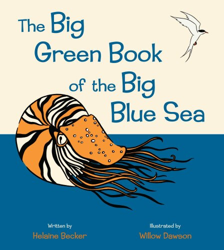 The Big Green Book of the Big Blue Sea by Helaine Becker