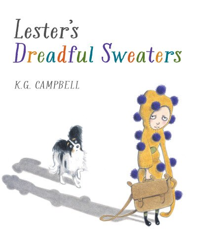 Lester's Dreadful Sweaters by K. G. Campbell