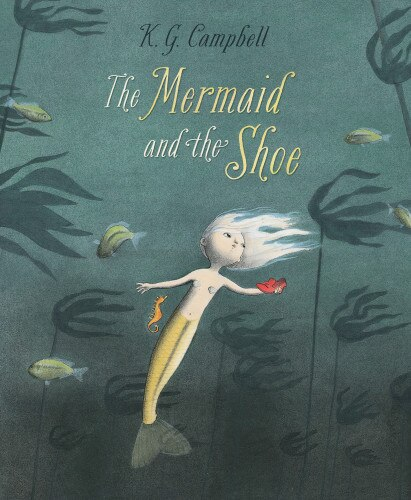 The Mermaid and the Shoe by Keith Campbell