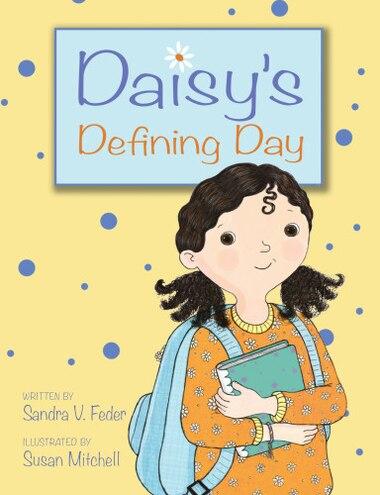 Daisy's Defining Day by Sandra V. Feder