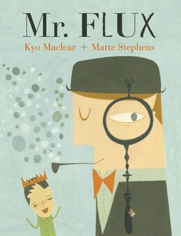 Book Mr. Flux by Kyo Maclear