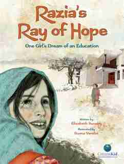 Razia's Ray Of Hope: One Girl's Dream Of An Education by Liz Suneby