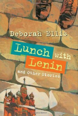 Book Lunch with Lenin and other stories by Deborah Ellis