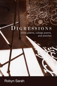 Digressions: Prose Poems, Collage Poems, and Sketches