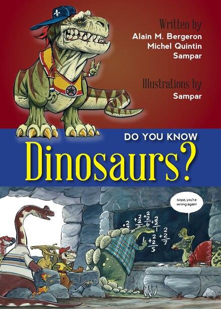 Do You Know Dinosaurs? de Alain M Bergeron