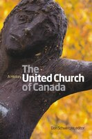 The United Church of Canada: A History
