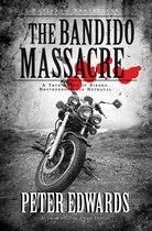 Book The Bandido Massacre: A True Story Of Bikers, Brotherhood And Be by Peter Edwards