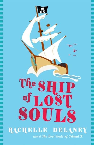 Ship Of Lost Souls by Rachelle Delaney