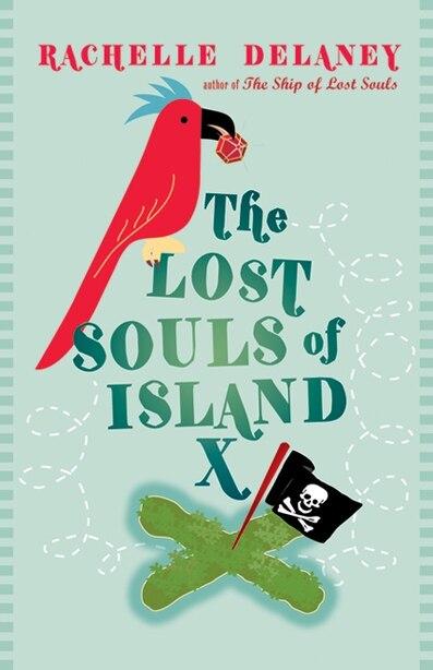 Lost Souls Of Island X by Rachelle Delaney