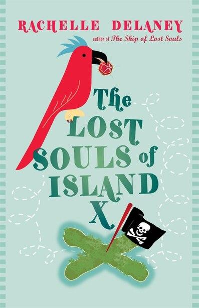 Lost Souls Of Island X: A Novel by Rachelle Delaney