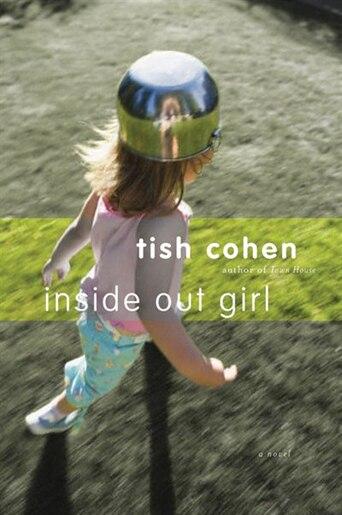 Inside Out Girl de Tish Cohen
