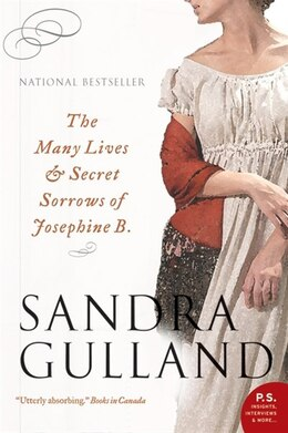 Book The Many Lives And Secret Sorrows Of Josephine B by Sandra Gulland