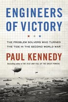 Engineers Of Victory: The Problem Solvers Who Turned The Tide In