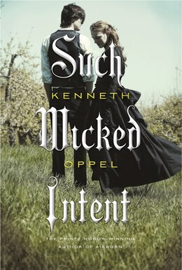 Book Such Wicked Intent by Kenneth Oppel