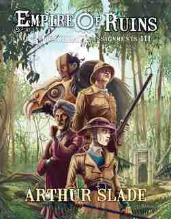 Empire Of Ruins by Arthur Slade
