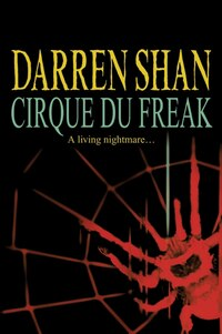 Cirque Du Freak: The Saga of Darren Shan Book One