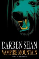 Vampire Mountain: The Saga of Darren Shan Book Four
