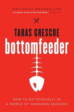 Book BOTTOMFEEDER by Taras Grescoe