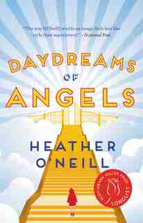 Daydreams Of Angels by Heather O'Neill