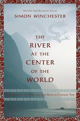 Book The River At The Center Of The World by Simon Winchester