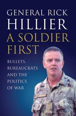 Book A Soldier First by Rick Hillier