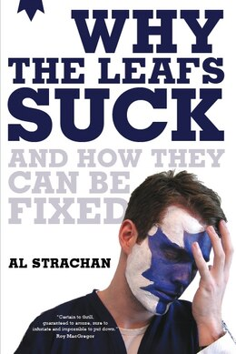 Book Why The Leafs Suck And How They Can Be Fixed by Al Strachan